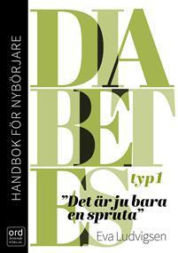 diabetes-typ-1-handbok-for-nyborjare-det-ar-ju-bara-en-spruta